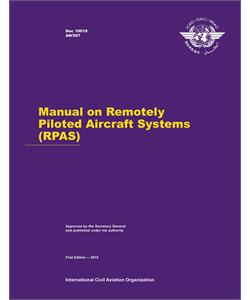 Manual on Remotely Piloted Aircraft Systems - RPAS - Doc 10019
